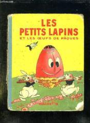 Les Petits Lapins Et Les Oeufs De Paques. - Couverture - Format classique
