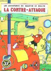 Les Aventures De Martin Le Malin - La Contre-Attaque - Couverture - Format classique