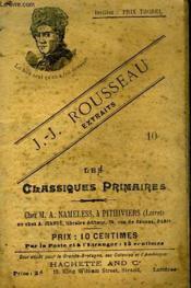 Les Classiques Primaires - Extraits - Consequences D'Un Injustice - Rousseau Apprenti Graveur - Influence De Son Maitre Sur Son Caractere - Sa Fuite - Son Premier Concert - Le Paysan Au 18° Siecle - Couverture - Format classique