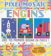 Pixel mosaic engins - Couverture - Format classique