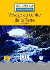 Voyage au centre de la Terre, d'après Jules Verne ; niveau 1 A1 (2e édition) - Couverture - Format classique
