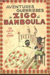 Aventures Guerrieres De Zigo Et Bamboula. - Couverture - Format classique