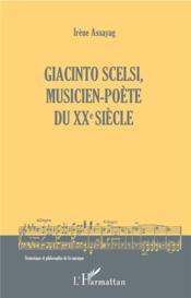 Giacinto Scelsi, musicien-poète du XXe siècle - Couverture - Format classique