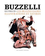 Oeuvres t.3 ; les buzzeliades, illustrations, peintures - Couverture - Format classique