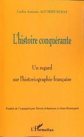 L'histoire conquérante ; un regard sur l'historiographie française - Intérieur - Format classique