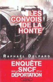 Les convois de la honte enquete sur la sncf et la deportation (1941-1945) - Couverture - Format classique