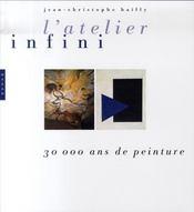 L'atelier infini ; 30 000 ans de peinture - Intérieur - Format classique
