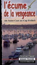 L'Ecume De La Vengeance ; De Saint-Cast Au Cap Frehel - Intérieur - Format classique