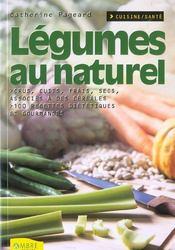 Legumes Au Naturel - Crus, Cuits, Frais, Secs, Associes A Des Cereales - Intérieur - Format classique