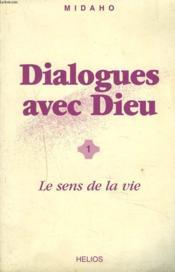 Dialogues avec Dieu t.1 ; le sens de la vie - Couverture - Format classique