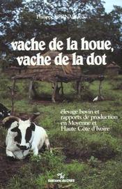 Vache De La Houe, Vache De La Dot. Élevage Bovin Et Rapports De Production En Moyenne Et Haute Côte D'Ivoire - Intérieur - Format classique