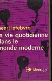 La Vie Quotidienne Dans Le Monde Moderne. Collection : Idees N° 162 - Couverture - Format classique