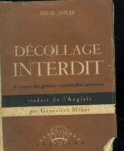 Decollage Interdit. Le Roman Des Grandes Catastrophes Aeriennes. - Couverture - Format classique
