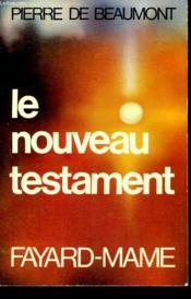 Le Nouveau Testament Ou La Parole Et La Catechese Du Christ Aux Hommes D'Aujourd'Hui. - Couverture - Format classique