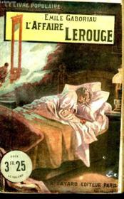 L'Affaire Lerouge. Collection Le Livre Populaire. - Couverture - Format classique