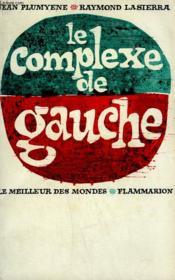 Le Complexe De Gauche. Collection : Le Meilleur Des Mondes. - Couverture - Format classique