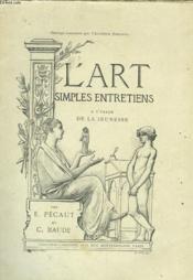 L'Art. Simples Entretiens A L'Usage De La Jeunesse. - Couverture - Format classique