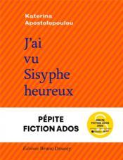 J'ai vu Sisyphe heureux - Couverture - Format classique