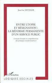 Entre Utopie Et Resignation ; La Reforme Permanente D'Un Service Public - Intérieur - Format classique