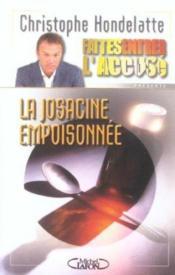 Faites Entrer L'Accuse T.1 ; La Josacine Empoisonnee - Couverture - Format classique