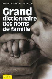 Grand Dictionnaire Des Noms De Famille - Intérieur - Format classique