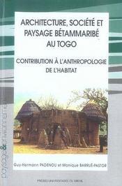Architecture, société et paysage bétammaribé au togo. contribution à l'anthropologie de l'habitat - Intérieur - Format classique