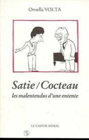 Satie/Cocteau, les malentendus d'une entente - Couverture - Format classique