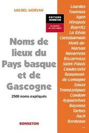 Noms de lieux du pays basque et de gascogne 2 500 noms expliques - Intérieur - Format classique