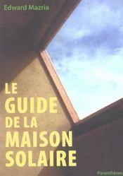 Le guide de la maison solaire - Intérieur - Format classique