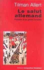 Le salut allemand ; l'histoire d'un geste funeste - Intérieur - Format classique