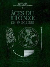 L'age de bronze en vaucluse - Couverture - Format classique