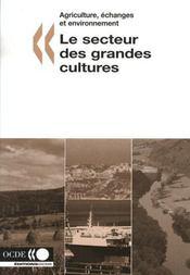 Le secteur des grandes cultures. agriculture, echanges et environnement - Intérieur - Format classique