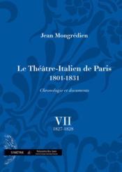Le théâtre-italien de Paris (1801-1831) ;chronologie et documents t.7 - Couverture - Format classique