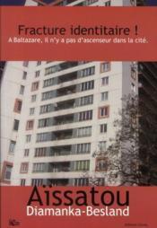 Fracture identitaire ! à Baltazare, il n'y a pas d'ascenseur dans la cité - Couverture - Format classique