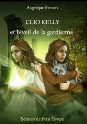 Clio Kelly et l'éveil de la gardienne - Couverture - Format classique