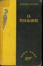 La Peur Blanche. ( Storm Fears). Collection : Serie Noire Sans Jaquette N° 263 - Couverture - Format classique