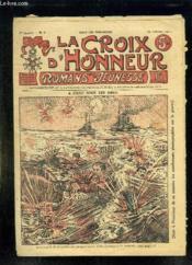 La Croix D Honneur N° 7 Du 21 Fevrier 1915. L Eau Sous Les Obus. - Couverture - Format classique
