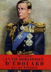 La Vie Romanesque D'Edouard Duc De Windsor. Collection L'Histoire Illustree N° 11. - Couverture - Format classique
