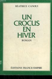 Un Crocus En Hiver. - Couverture - Format classique
