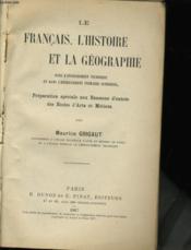 Le Francais, L'Histoire Et La Geographie - Dans L'Enseignement Technique Et Dans L'Enseignement Primaire Superieur - Couverture - Format classique