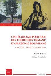 Une écologie politique des territoires Tsimane' d'Amazonie bolivienne - Couverture - Format classique
