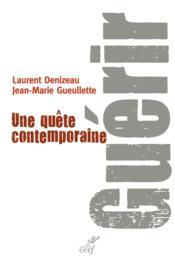 Guérir ; une quête contemporaine - Couverture - Format classique
