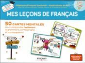 Mes leçons de français ; CM1, CM2, 6e ; 50 cartes mentales - Couverture - Format classique