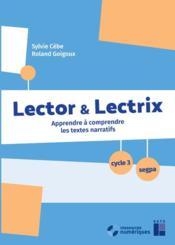 Lector & Lectrix ; apprendre à comprendre les textes narratifs ; cycle 3/SEGPA - Couverture - Format classique