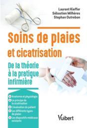 Soins de plaies et cicatrisation ; de la théorie à la pratique infirmière - Couverture - Format classique