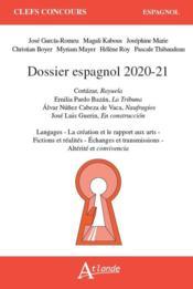 Dossier espagnol 2020-21 : Cortazar, Rayuela ; Emilia Pardo Bazan, la tribuna ; Alvar Núñez Cabeza de Vaca, Naufragios ; José Luis Guerin, En construcción - Couverture - Format classique