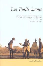Les Fusils Jaunes. Generations Et Politique En Pays Nyangatom (Ethiop Ie) - Intérieur - Format classique