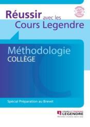 Réussir avec les cours Legendre ; méthodologie collège - Couverture - Format classique