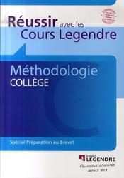 Réussir avec les cours Legendre ; méthodologie collège - Intérieur - Format classique