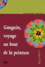 Gauguin, voyage au bout de la peinture - Couverture - Format classique